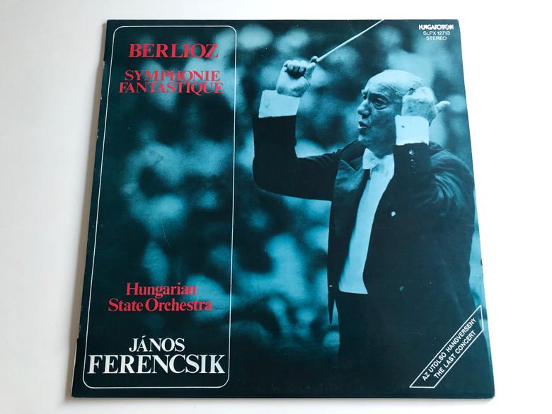 Berlioz – Symphonie Fantastique / Hungarian State Orchestra / Conducted: János Ferencsik / HUNGAROTON LP STEREO / SLPX 12713