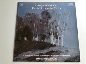 Csajkovszkij – Patétikus Szimfónia / A Moszkvai Állami Filharmónia Szimfonikus Zenekara / David Ojsztrah / HUNGAROTON LP STEREO - MONO / SLPX 12076
