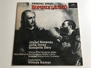 Ferenc Erkel - Hunyadi László / József Simándy, Júlia Orosz, Gabriella Déry / Chorus Of The Hungarian Radio / Male Chorus Of The Hungarian People's Army / Conducted: Vilmos Komor / QUALITON LP STEREO - MONO / LPX 1043