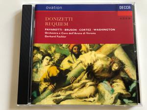 Gaetano Donizetti - Requiem / Pavarotti - Bruson - Cortez - Washington / Orchestra e Coro dell' Arena di Verona / Conducted by Gerhard Fackler / Decca Ovation Audio CD 1992 / 425 043-2 (028942504325)