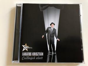 Lakatos Krisztián - Csillagok alatt / Megasztár / Tom-Tom Records TTCD 124 / Audio CD 2009 (5999524961254)
