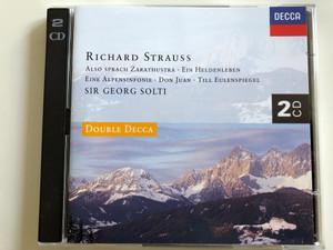 Richard Strauss - Also Sprach Zarathustra - Ein Heldenleben - Eine Alpensinfonie, Don Juan, Till Eulenspiegel / Conducted by Sir Georg Solti / Double Decca 2 CD / Audio CD SET 1994 (028944061826)