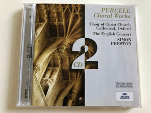 Purcell - Choral Works / Choir of Christ Church Cathedral, Oxford / The English Concert / Conducted by Simon Preston / 2x Audio CD 1981 / Polydor 459 487-2 (028945948720)