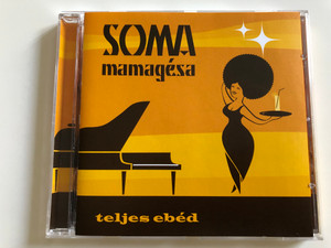 Soma mamagésa - teljes ebéd / Audio CD 2005 / Lyrics: Soma / Mirror Media (5999881598063)