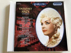 Erzsébet Házy Soprano / Mozart - Le nozze di Figaro, Smetana - The Bartered Bride / Tchaikovsky, Leoncavallo, Puccini, Kodály, Weill / Hungaroton Classic Audio CD 2003 / HCD 31996 (5991813199621)