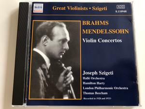 Brahms, Mendelssohn Violin Concertos / Joseph Szigeti / Hallé Orchestra, Hamilton Harty, London Philharmonic Orchestra / Thomas Beecham / Great Violinists - Szigeti / Audio CD 2002 (636943194829)