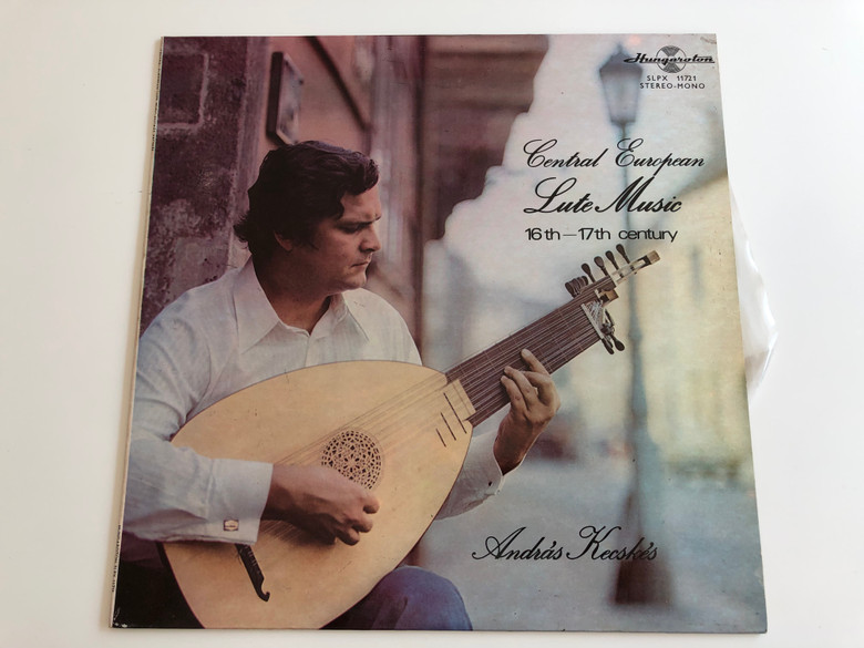 Central European Lute Music 16th - 17th Century - András Kecskés / HUNGAROTON LP STEREO - MONO / SLPX 11721