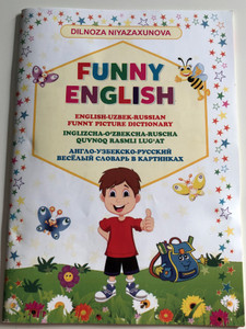 Funny English / English-Uzbek-Russian Funny Picture Dictionary by Dilnoza Niyazaxunova / Inglizcha-O'zbekcha-Ruscha Quvnoq Rasmli Lug'at / Color Pages, Paperback / Kitobdornashr 2018 (9789943550247)