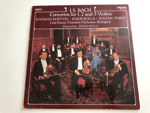 J. S. Bach - Concertos For 1,2 And 3 Violins / Kalman Kostyal, János Rolla, Zoltan Tfirst / Liszt Ferenc Chamber Orchestra, Budapest / HUNGAROTON LP STEREO / SLPD 12723