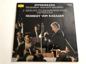 Intermezzo · Közjátékok Népszerü Operákból / A Berlini Filharmonikusok Zenekara / Herbert Von Karajan / HUNGAROTON LP STEREO / SLPXL 12138