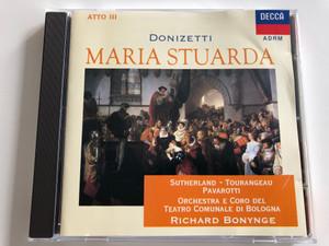 Donizetti - Maria Stuarda / Atto III / Sutherland - Tourangeau, Pavarotti / Orchestra e Coro del Teatro Comunale di Bologna / Conducted by Richard Bonynge / Decca Audio CD 1996 / 452 671-2 (8014394401406)