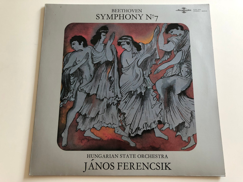 Beethoven - Symphony №7 / Hungarian State Orchestra / Conducted: János Ferencsik / HUNGAROTON LP STEREO - MONO / SLPX 11791