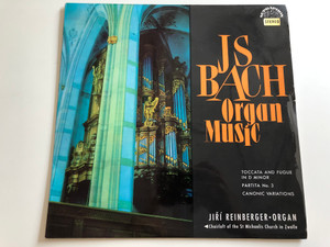 J S Bach ‎– Organ Music / Toccata and Fugue in D Minor, Partita No.3, Canonic Variations / Jiří Reinberger / SUPRAPHON LP STEREO / SUA ST 50490, SUA 10490