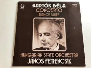 Bartók Béla ‎- Concerto, Dance Suite / Hungarian State Orchestra / Conducted: János Ferencsik / HUNGAROTON LP STEREO / SLPX 12346