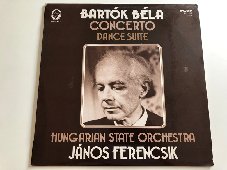 Bartók Béla - Concerto, Dance Suite / Hungarian State Orchestra / Conducted: János Ferencsik / HUNGAROTON LP STEREO / SLPX 12346