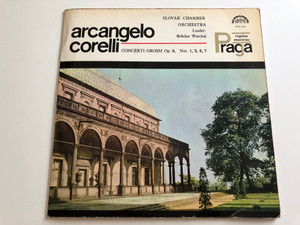 Arcangelo Corelli ‎– Concerti Grossi Op.6, Nos. 1,3,6,7 / Slovak Chamber Orchestra / Leader: Bohdan Warchal / SUPRAPHON LP MONO / SUA 10571