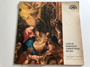 Czech Baroque Christmas Music / František Xaver Brixi, Adam Michna d'Otradovice / Conducted: Josef Veselka, Miroslav Venhoda / SUPRAPHON LP / SUA 10451