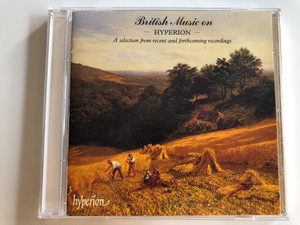British Music on - Hyperion / A Selection from recent and forthcoming recordings / Audio CD 1995 / Hyp15 (034571100173)