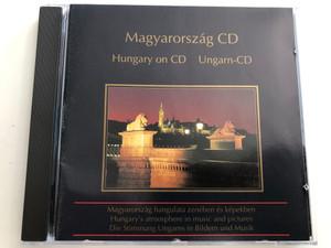 Magyarország CD / Hungary on CD / Ungarn- CD / Magyarország hangulata zenében és képekben / Hungary's atmosphere in music and pictures / EAMCD 2527 / Audio CD 1996 (5998079525270)
