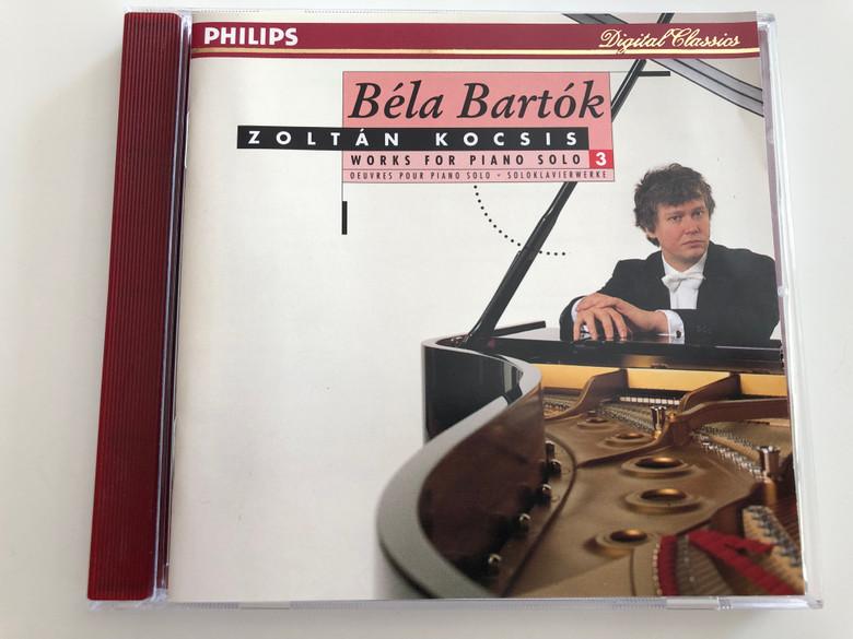 Béla Bartók - Works for piano solo 3 / Zoltán Kocsis piano / Philips digital classics Audio CD 1995 / 442 146-2 (028944214628)