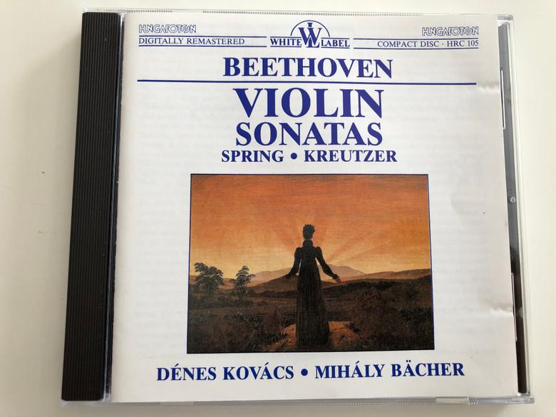 Beethoven - Violin Sonatas / Spring, Kreutzer / Dénes Kovács, Mihály Bächer / Hungaroton White Label HRC 105 / Audio CD 1988 (HRC105)