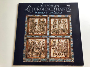 Ambrosian - Liturgical Chants - Schola Hungarica / HUNGAROTON LP STEREO / SLPD 12889