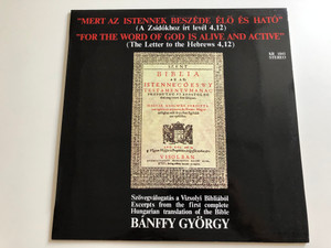 """Mert Az Istennek Beszéde Élő És Ható"" (A Zsidökhoz irt level 4, 12) / ''For Two Word Of God Is Alive And Active'' (The Letter to the Hebrews 4, 12) / Bánffy György / HUNGAROTON LP STEREO / KR 1041"