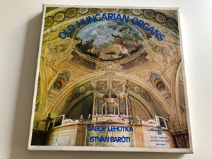 Old Hungarian Organs - Gábor Lehotka, István Baróti / HUNGAROTON 2X LP STEREO - MONO / SLPX 11601-02