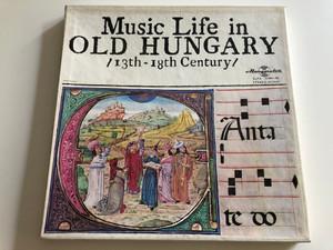 Music Life In Old Hungary / 13th-18th Century / Conducted: Frigyes Sándor, István Párkai, István Kis, László Dobszay, Miklós Erdélyi / HUNGAROTON 3X LP STEREO - MONO / SLPX 11491-93