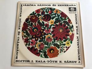 Járóka Sándor És Zenekara / Bojtor I., Zala-Tóth E., Sárdy J. / Magyar Nóták És Csárdások (Hungarian Folk Songs) / QUALITON LP STEREO - MONO / LPX 10 108