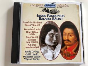 Janus Pannonius, Balassi Bálint / Magyar Költők - Hungarian Poets / Read by Bánffy György, Gálffi László, Mensáros László, Végvári Tamás / Hungaroton Classic Audio CD 2002 / HCD 14301
