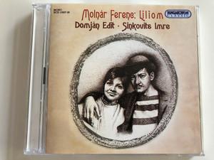 Molnár Ferenc: Liliom / Domján Edit, Sinkovits Imre / Hungaroton Classic Audio CD 2002 / HCD 13937-38 / 2CD (5991811393724)