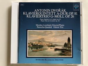 Antonín Dvořák - Klavierquintett A-Dur Op. 81 / Klavier Trio G-moll Op. 26 / Monika Leonhard piano, Panocha-Quartett, Odeon Trio / Audio CD 1989 / INT 830.863 (4006758308630)