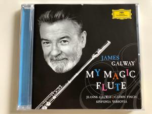 James Galway - My Magic Flute / Jeanne Galway, Catrin Finch, Sinfonia Varsovia / Deutsche Grammophon Audio CD 2006 (028947762331)