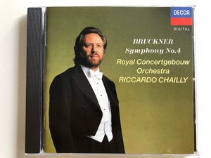 Bruckner - Symphony no. 4 / Royal Concertgebouw Orchestra / Conducted by Riccardo Chailly / Decca Audio CD 1990 / 425 613-2 (028942561328)