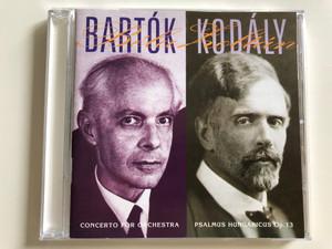 Bartók Béla - Concerto for Orchestra - Kodály Zoltán Psalmus Hungaricus Op. 13 / Hungarian Radio and TV Symphonic Orchestra / Cond. Tamás Vásáry / Audio CD (Bartók-KodályCD)