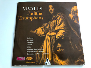 Vivaldi ‎– Juditha Triumphans / Zs. Barlay, M.Laszlo, Zs. Bende, J. Dene, J. Reti / Budapesti Madrigal Choir / Hungarian State Orchestra / Conducted: Ferenc Szekeres / QULATION 2X LP STEREO / LPX 11359-60