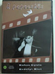 A Papucshős DVD 1938 / Directed by Vaszary János / Written by: Mihály István / Starring: Kabos Gyula, Erdélyi Mici, Pethes Sándor, Kertész Dezső / Hungarian B&W Classic (5996051280322)
