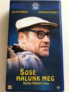 Sose Halunk Meg VHS 1992 / Directed by Koltai Róbert / Starring: Róbert Koltai, Mihály Szabados, Gábor Máté / Hungarian comedy (5999002100236
