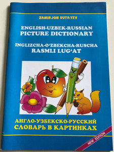 New English-Uzbek-Russian Picture Dictionary by Zamirjon Butayev / New Edition / Inglizcha-O'zbekcha-Ruscha Rasmli Lug'at / Paperback 2018 / O'zbekiston (9789943281585)