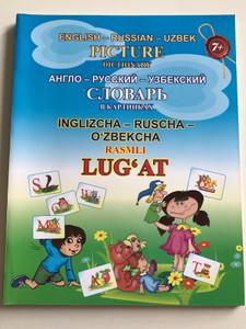 English-Russian- Uzbek Picture Dictionary by Laziz Tangriyev, Shuhrat Mirfayozov / Inglizcha - Ruscha - Ozbekcha Rasmli Lug'at / G'afur G'ulom Toshkent 2018 (9789943542204)