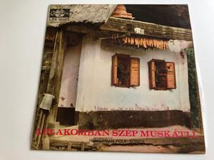 Ablakomban Szép Muskátli (Hungarian Folk Songs) / Török Erzsi, Mindszenti Ödön, Vörös Sári / QUALITON LP STEREO - MONO / LPX 10085