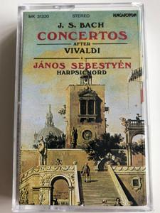 J. S. Bach - Concertos After Vivaldi / Harpsichord: János Sebestyén / HUNGAROTON CASSETTE STEREO / MK 31320