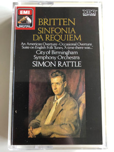 Britten - Sinfonia Da Requiem / An American Overture, Occasional Overture, Suites On English Folk Tunes, ''A Time There Was...'' / City Of Birmingham Symphony Orchestra / Conducted: Simon Rattle / EMI DIGITAL CASSETTE STEREO / EL 27 0263 4