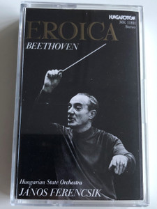 Eroica - Beethoven / Hungarian State Orchestra / Conducted: János Ferencsik / HUNGAROTON CASSETTE STEREO / MK 11551