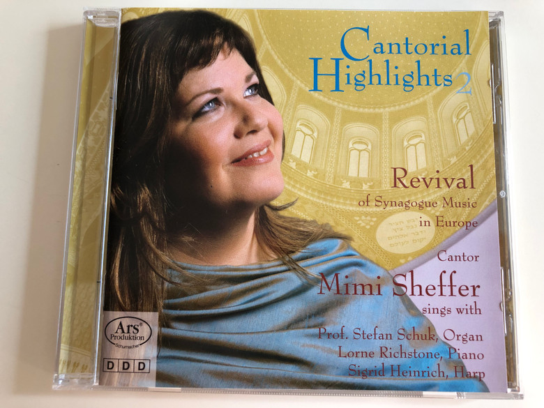Cantorial Highlights 2 / Revival of Synagogue Music in Europe / Cantor Mimi Sheffer sings with Prof. Stefan Schuk, Organ / Lorne Richstone, Piano / Sigrid Heinrich, Harp / Audio CD 2006 (4260052384602)