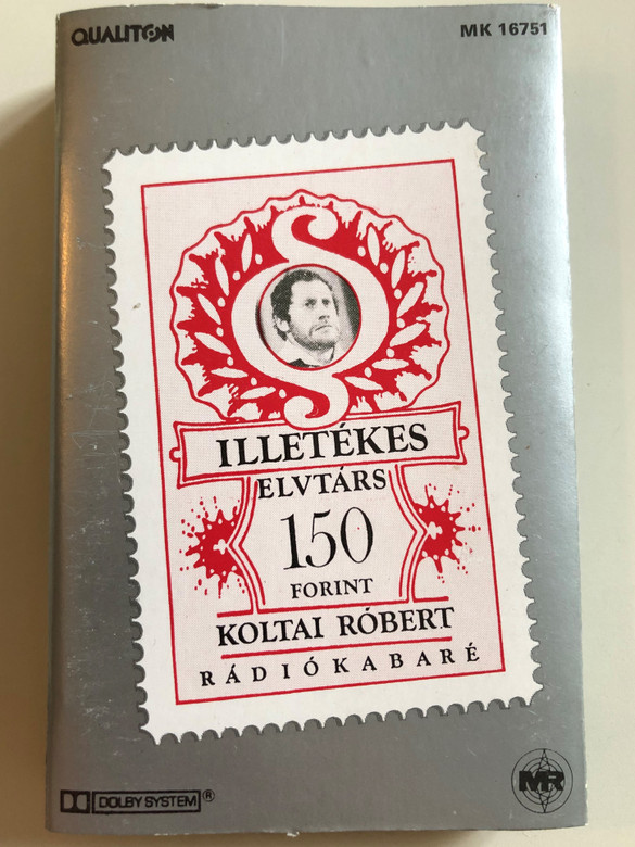 Illetékes Elvtárs 150 Forint / Koltai Róbert / Radiokabare / QUALITON CASSETTE MONO / MK 16751