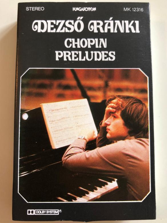 Dezső Ránki - Chopin – Preludes / HUNGAROTON CASSETTE STEREO / MK 12316