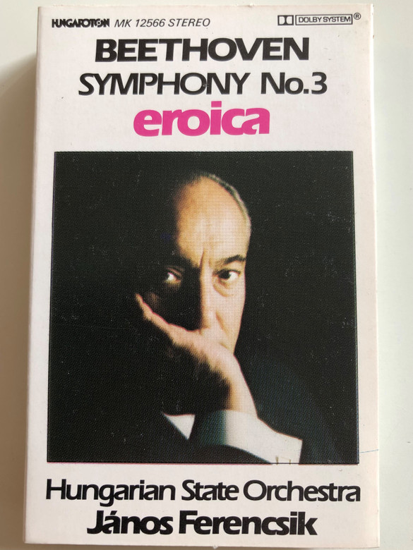 Beethoven - Symphony No. 3 Eroica / Hungarian State Orchestra / János Ferencsik / HUNGAROTON CASSETTE STEREO / MK 12566