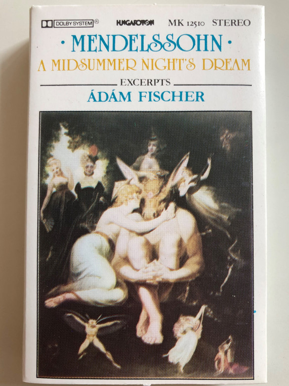 Mendelssohn - A Midsummer Night's Dream / Excerpts: Ádám Fischer / Hungarian State Orchestra / HUNGAROTON CASSETTE STEREO / MK 12510